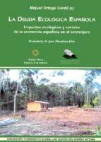 la deuda ecologica española: impactos ecologicos y sociales de la economia española en el extranjero miquel (coord.) ortega cerda 9788447210473