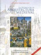 la tecnica de la arquitectura medieval amparo graciani 9788447212873