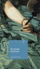 els miralls venecians-joan manel gisbert-9788447915873