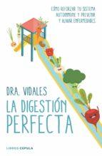 la digestion perfecta: como reforzar tu sistema autoinmune y prevenir y aliviar enfermedades-9788448022273