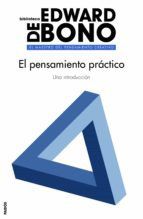 el pensamiento practico edward de bono 9788449332173
