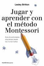 jugar y aprender con el método montessori (ebook)-lesley britton-9788449333873