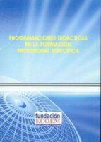programaciones didacticas en la formacion profesional especifica 9788460991373