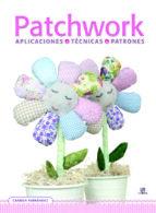 patchwork: aplicaciones, tecnicas y patrones carmen fernandez 9788466231473