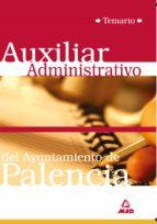 auxiliar administrativo del ayuntamiento de palencia. temario 9788466531573