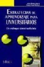estrategias de aprendizaje para universitarios: un enfoque constr uctivista 9788466584173