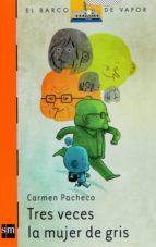 Tres veces la mujer de gris (eBook-ePub) (Barco de Vapor Naranja)