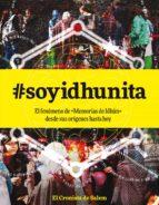 #soyidhunita: el fenomeno de memorias de idhún desde sus origenes hasta hoy pablo c. reyna 9788467574173