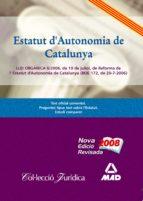 estatut d´autonomia de catalunya.llei organica 6/2006, de 19 de j uliol, de reforma de l´estatut d´autonomia de catalunya (boe 172, de 20-7-2006)-9788467602173