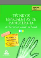 TÉCNICOS ESPECIALISTAS DE RADIOTERAPIA DEL SERVICIO CANARIO DE S ALUD.TEMARIO. VOL II