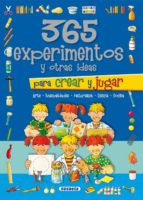 365 experimentos y otras ideas para crear y jugar 9788467720273