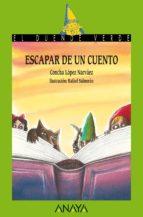 Escapar de un cuento (Literatura Infantil (6-11 Años) - El Duende Verde)