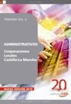 ADMINISTRATIVOS CORPORACIONES LOCALES CASTILLA-LA MANCHA: TEMARIO VOL. II.