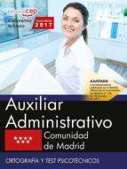 auxiliar administrativo comunidad de madrid: ortografia y test psicotecnicos-9788468180373