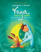 juguemos a hacer yoga para ir a dormir (vvkids)-lorena pajalunga-9788468257273