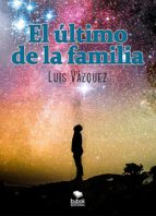 el último de la familia (ebook) luis vazquez 9788468517773