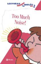 too much noise (lecturas graduadas ingles segundo nivel 3)-9788469600573