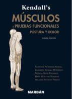 musculos: pruebas, funciones y dolor postural (5ª ed.)-florence peterson kendall-9788471015273