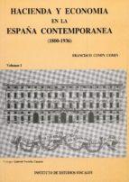 hacienda y economia en la españa contemporanea (1800 1936). francisco comin 9788471967473