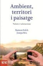 ambient, territori i paisatge: valors i valoracions-ramon folch-9788472268173