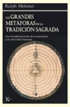 grandes metaforas de la tradicion sagrada, las-ralph metzner-9788472451773