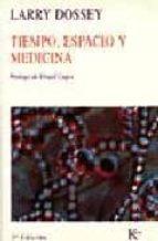 tiempo, espacio y medicina (2ª ed.) larry dossey 9788472452473