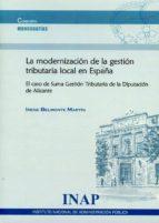 la modernización de la gestión tributaria local en españa irene belmonte martín 9788473515573
