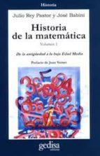 HISTORIA DE LA MATEMATICA (VOL. 1): DE LA ANTIGÜEDAD A LA BAJA ED AD MEDIA (3ª ED.)