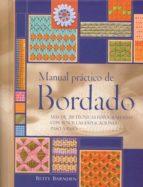 manual practico de bordado: mas de 200 tecnicas fotografiadas con sencillas explicaciones paso a paso (3º ed.) betty barnden 9788475563473