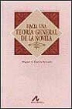 hacia una teoria general de la novela-miguel a. garcia peinado-9788476353073