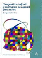 pragmática infantil y enseñanza de español para niños enrique cordero seva 9788476358573