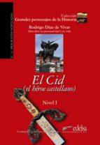 el cid (el heroe castellano) rodrigo diaz de vivar   descubre su personalidad y su vida consuelo jimenez de cisneros 9788477116073