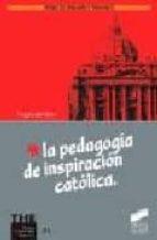 la pedagogia de inspiracion catolica angela del valle 9788477387473