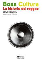 bass culture: la historia del reggae lloyd bradley 9788477742173