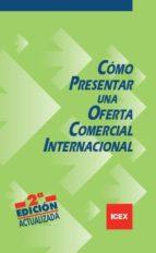 como presentar una oferta comercial internacional (2ª ed) 9788478116973