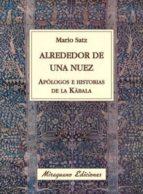 alrededor de una nuez: apologos e historias de la kabala-mario satz-9788478133673