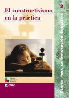 el constructivismo en la practica antonio bolivar botia elena barbera jose ramon calvo fernandez 9788478272273
