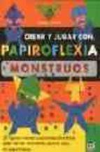 crear y jugar con papiroflexia: monstruos isamu asahi 9788479024673