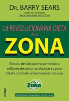 la revolucionaria dieta de la zona barry sears 9788479535773