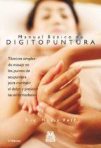 manual basico de digipuntura: tecnicas simples de masaje en los p untos de acupuntura para combatir el dolor y prevenir las enfermedades (2ª ed.) nadia volf 9788480192873