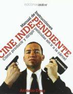 cine independiente como producir-antonio dyaz-9788480487573