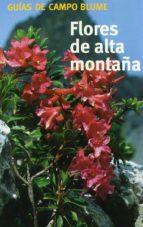 (pe) flores de alta montaña (guias de campo blume)-xaver finkenzeller-9788480764773