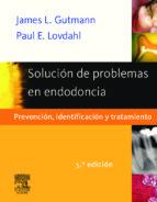 solucion de problemas en endodoncia (5ª edicion) j.l. gutmann 9788480868273