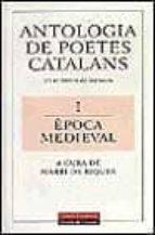 ANTOLOGIA DE POETES CATALANS: UN MIL LENI DE LITERATURA: EPOCA ME DIEVAL
