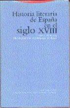 historia literaria de españa en el siglo xviii-francisco aguilar pi-al-9788481641073