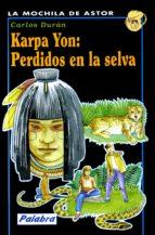 Karpa Yon: perdidos en la selva (Mochila de Astor)