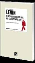 el revolucionario que no sabia demasiado-vladimir ilich lenin-9788483197073