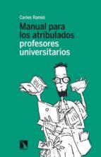 manual para los atribulados profesores universitarios carles ramio 9788483199473