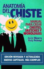 anatomía del chiste: manual para crear chistes, sketches y monólogos (ebook) javier bizarro rody polonyi 9788483261873