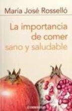 la importancia de comer sano y saludable-maria jose rossello-9788483462973
